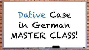 German Dative Case Master Class