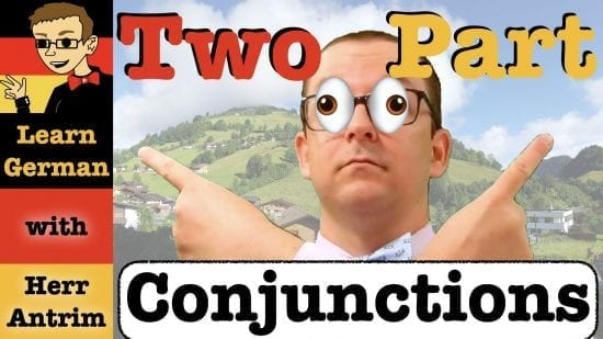 German Two-Part Conjunctions: entweder… oder, je… desto & more!